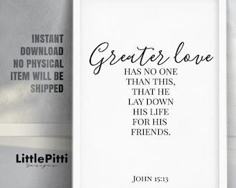 John 15 13, Greater Love Has No One Than To Lay Down Oneu0027s Life For Oneu0027s  Friends, Scripture Art, Bible Verse, Verse Art Print