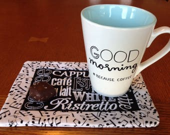 Mug rug for coffee lovers, music lovers, large 6 x 8 size holds a snack too! Reversible and washable.