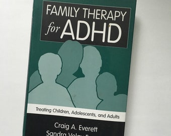 Family Therapy for ADHD (hardcover) treating Children, Adolescents, and Adults by Craig A Everett and Sandra Volgy Everett