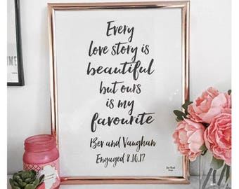 Every love story is beautiful but ours is my favourite A4 quote personalised with names and dates