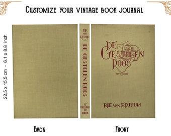 Custom journal of a vintage book The stolen rose - diary - art journal - junk journal