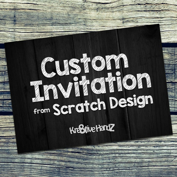 Custom Invitation From Scratch Design Service Personalize Etsy
