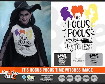 It's Hocus Pocus Time witches,Sanderson Sisters Halloween Image,Vector Files, SVG, DXF, PNG Cut Files, Cricut, Silhouette, Sublimation files