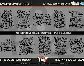 Inspirational Quotes Image Bundle, Inspiration SVG,  DXF, PNG Cut Files Images, Cricut files, Silhouette Studio files,  Instant download