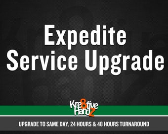 Expedite Service Upgrade turnaround for design services - Same Day, 24 hours or 48 hours