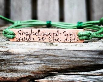 She believed she could, Custom Hand Stamped Friendship bracelet, Custom Name Jewelry, Quote Bracelet, Gift Idea, bulk stamped bracelets