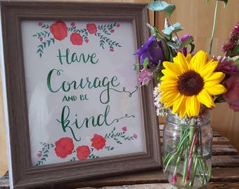 Have Courage and Be Kind Handmade Watercolor