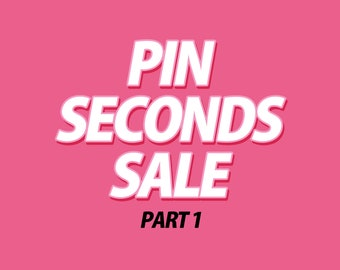 PIN SECONDS SALE part 1 of 2 - Choose your own pins from my shops inventory