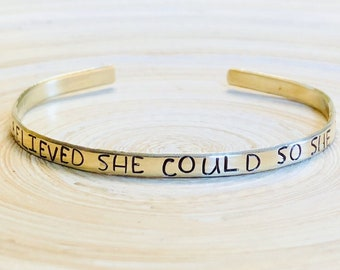 SHE BELIEVED SHE Could So She Did metal cuff bracelet graduation gift promotion gift