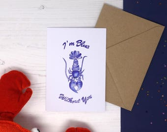 I'm Blue Without You Greetings Card