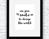 Smile to Change the World Quote, Motivational Wall Art, Gifts for Girls, Girls Wall Art, Printable Quote, Inspiring Quotes, Prints Wall Art
