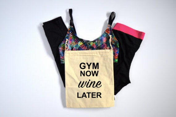 Gym Now Wine Later Workout Bag - Muslin Bag with Drawstring