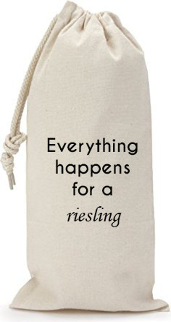 Everything Happens For A Riesling - Canvas Drawstring Wine Bag