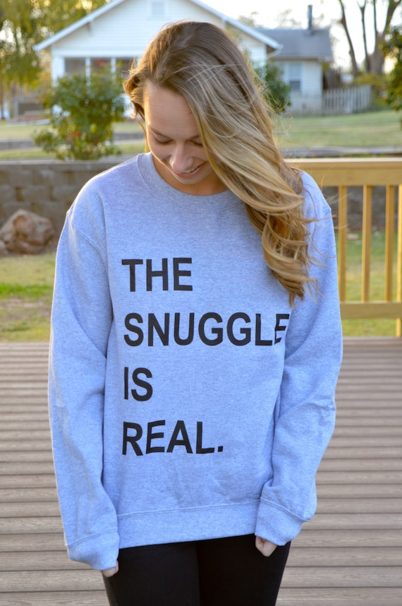 The Snuggle Is Real Crewneck Sweatshirt: Grey