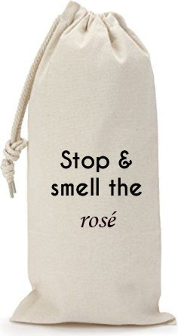 Stop & Smell the Rosé - Canvas Drawstring Wine Bag