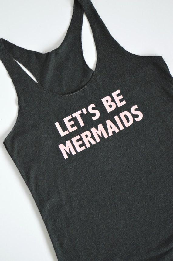 Let's Be Mermaids Racerback Tank