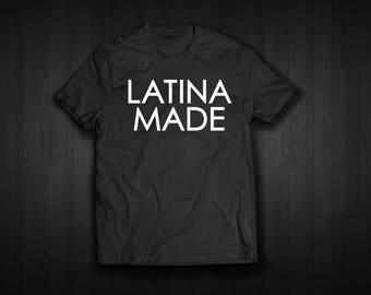 Latina Made Women T Shirt