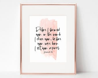 Jeremiah 1: 5 | Before I formed you in the womb I chose you, before you were born I set you apart | Printable | Watercolour | Bible Verse
