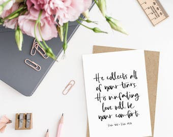 Christian Sympathy Card | He collects all of your tears.  His unfailing love will be your comfort. | Psalm 56:8 | Psalm 119v76 | Bible Card