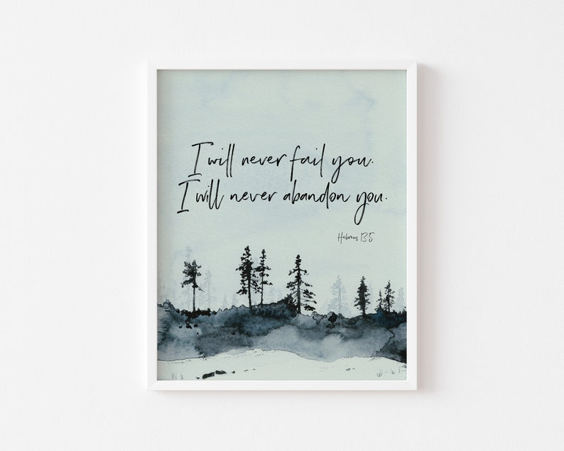 I will never fail you. I will never abandon you. Hebrews 13:5 image 0