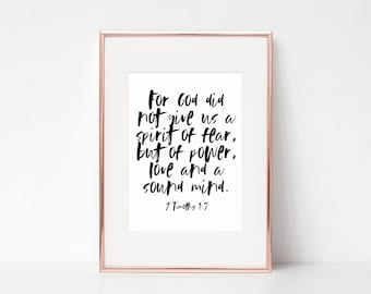 2 Timothy 1:7 Print | For God Did Not Give Us A Spirit of Fear, But of Power, Love And A Sound Mind | Printable | Modern Scripture Print