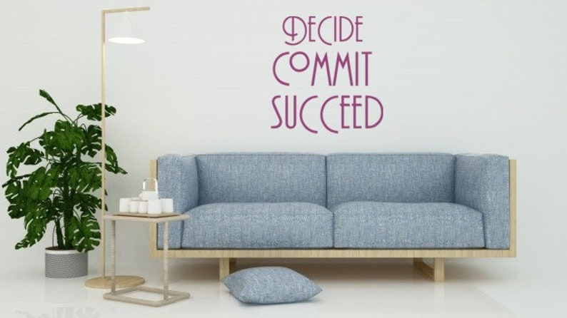 3 sizes Wall decor decals home custom art fun office bedroom gift Decide Committ Succeed  Wall Art Quote