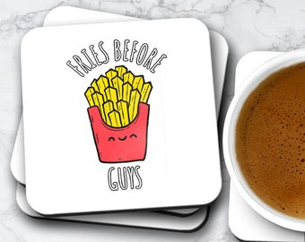 Fries Before Guys Coaster | Funny Gift For Her Him Chips | Coasters Set Birthday Valentines Christmas | Mugs Also Available