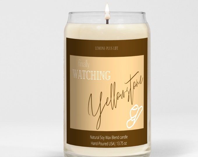 Finally Watching Yellowstone, Large Natural Soy Wax Blend Candle 13.75 oz, Fall Candle, Comfort Spice Candle, Yellowstone Season 4, Funny