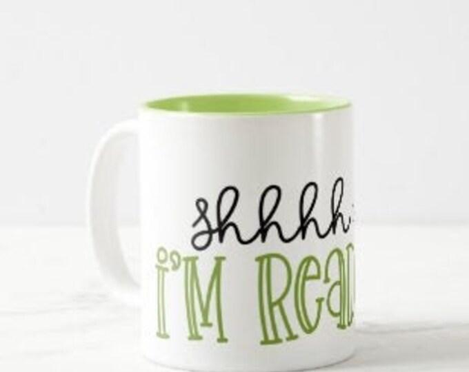 "Bookworm's Ceramic Mug, ""Shhh I'm Reading"" Book Lover Mug, 11 oz mug, Gift Mug With Words, Love to Read Mug, Reading Mug Gift for Her"
