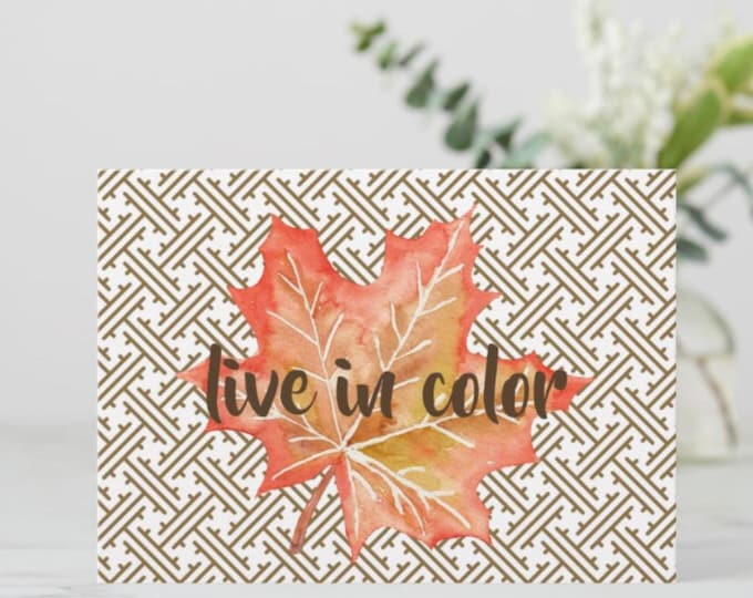 """5 X 7 Flat Greeting Card Fall Leaf """"Live in Color"""" Ready to Frame"""