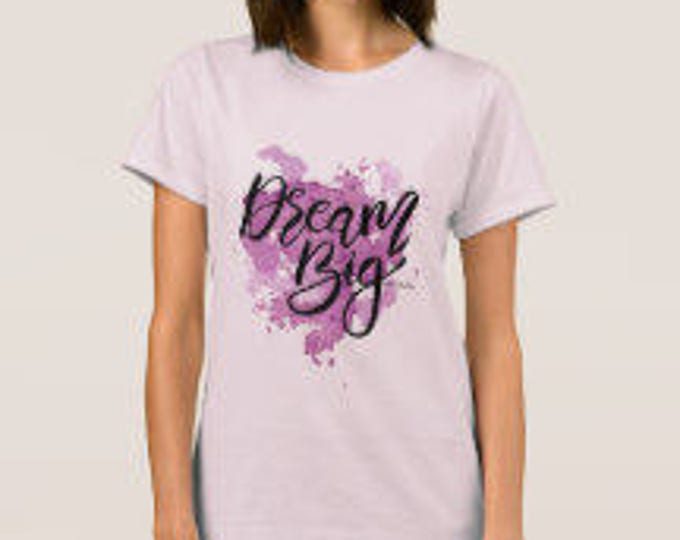 "Women's T-shirt ""Dream Big"""