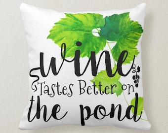 Wine Pillow, Wine Tastes Better On The Pond, Words, Watercolor Grave Vine, Green Grape Cluster, Wine Throw Pillow, Porch Pillow