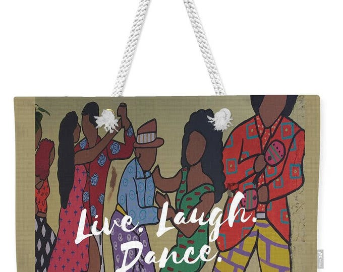 "Weekender Tote Bag ""Life Laugh Dance"""