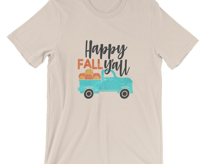Fall Shirt Happy Fall Y'all Halloween & Thanksgiving Pumpkin Truck Fall Bella Canvas Unisex T-shirt