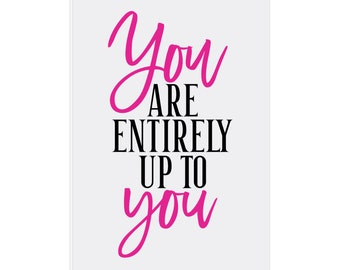 Easel Back Canvas, Quote, You Are Entirely Up To You, Black And Pink