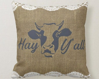 Cow Hay Ya'll Burlap and Lace Design Farm Pillow