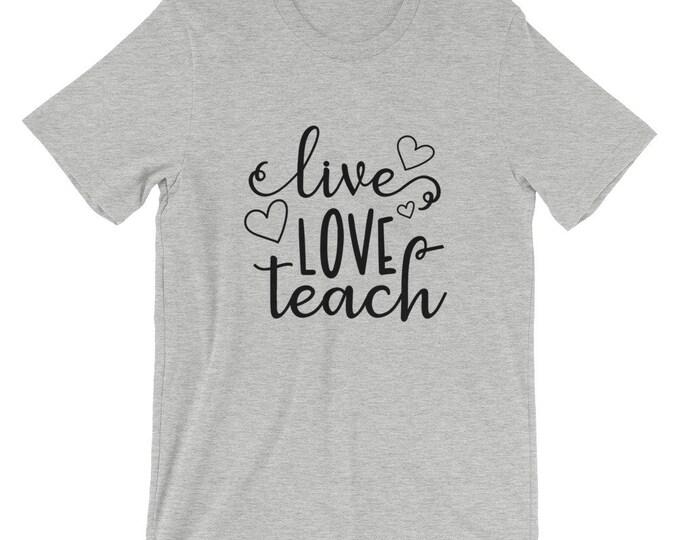 Bella Canvas Teacher Unisex T-Shirt Live Love Teach
