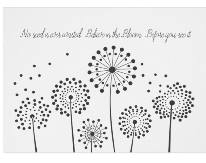 "Greeting Card ""Believe in the Bloom..."""