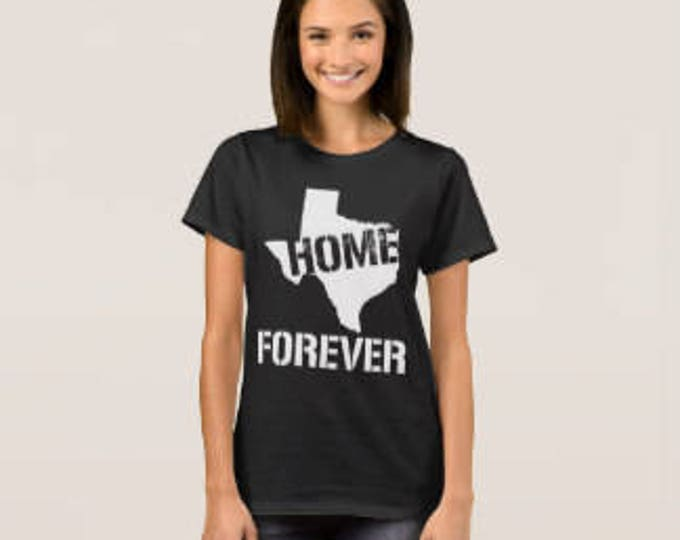 "Women's T-shirt ""Texas Home Forever"""