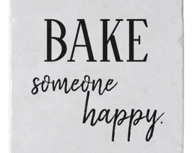 "Marble Stone Trivet ""Bake Someone Happy"" Holiday Baking, Trivet with Words, Kitchen Decor"