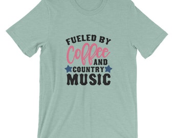 Fueled By Coffee and Country Music Short-Sleeve Unisex Bella Canvas T-Shirt