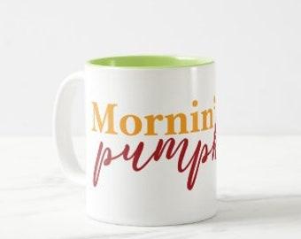 """Mug """"Mornin' Pumpkin"""" Two-Tone Mug, 11 oz mug, Gift for Her, Fall Mug"""