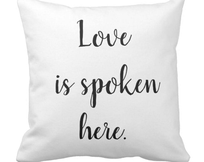 "Throw Pillow ""Love is spoken here."""