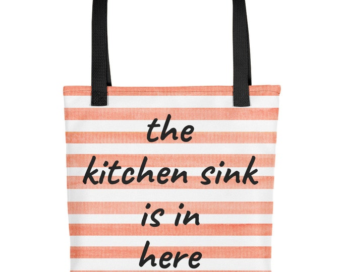 Funny Tote Bag The Kitchen Sink Is In Here