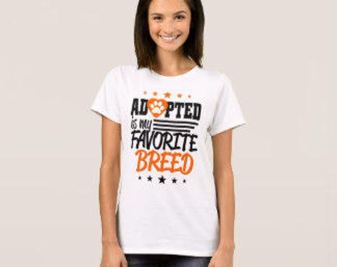 "Dog Lover T-shirt ""Adoption is My Favorite Breed"""