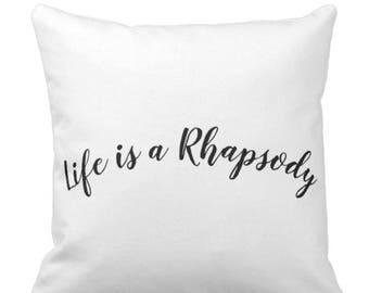 "Musical Throw Pillow ""Life is a Rhapsody"""