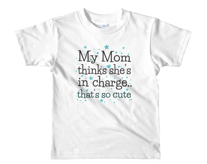Funny Short Sleeve Kids T-shirt My Mom Thinks She's In Charge