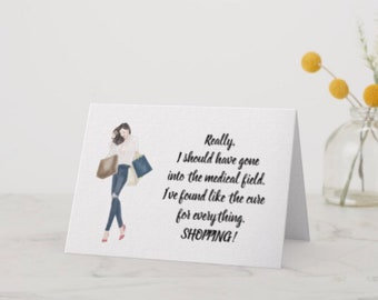 "Funny Greeting Card For Her 5 X 7 ""Shopping Is The Cure"""