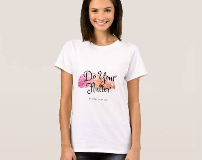 "Women's T-shirt ""Do Your Flutter"" Feather"
