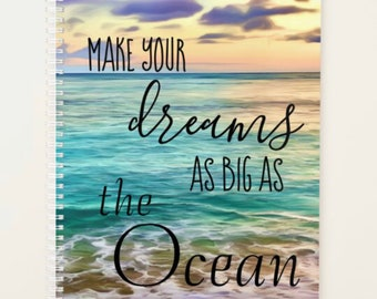 "Ocean Daily Planner, Textual Art ""Make Your Dreams As Big As The Ocean"" Hawaii Beach, Back to School, Office, Inspirational Planner"